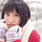 [Album] 中島愛 (Megumi Nakajima) – Be With You (2012.03.07/FLAC + MP3/RAR)