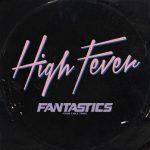 [Single] FANTASTICS from EXILE TRIBE – High Fever (2020.11.11/MP3/RAR)
