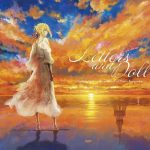 [Album] アニメ『ヴァイオレット・エヴァーガーデン』ボーカルアルバム「Letters and Doll 〜Looking back on the memories of Violet Everg…