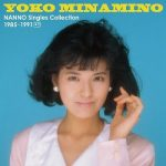 [Album] 南野陽子 (Yoko Minamino) – NANNO Singles Collection 1985~1991 +1 (2016.02.10/FLAC 24bit + MP3/RAR)