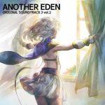 [Album] ANOTHER EDEN ORIGINAL SOUNDTRACK 3 vol.2 (2019.12.25/MP3/RAR)