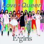 [Single] E-girls – Love Queen (2017.07.26/FLAC 24bit Lossless/RAR)