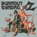 [Album] BURNOUT SYNDROMES – BURNOUT SYNDROMEZ (2020.03.25/Hi-Res FLAC/RAR)