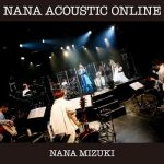 [Album] 水樹奈々 (Nana Mizuki) – NANA ACOUSTIC ONLINE (2020.11.15/FLAC 24bit/RAR)