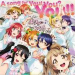 [Single] Love Live! School Idol Project: μ's – A song for You! You? You!! (2020.03.25/MP3/RAR)