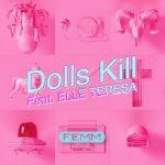 [Single] FEMM – Dolls Kill feat. ELLE TERESA (2018.12.26/FLAC 24bit Lossless/RAR)