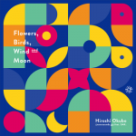 [Album] Hiroshi Okubo – Flowers,Birds,Wind Moon (2020.12.30/MP3/RAR)