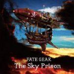 [Album] FATE GEAR – The Sky Prison (2021.01.13/MP3/RAR)