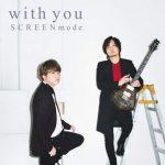 [Album] SCREEN mode – With You (2021.01.27/MP3 + FLAC/RAR)