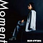 [Single] BLU-SWING – Moment (2021.02.10/FLAC + MP3/RAR)