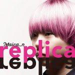 [Album] Maica n – replica (2021.02.17/MP3/RAR)