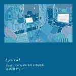 [Single] Hijiri – Lyrical (feat. YACA IN DA HOUSE & 式部めぐり) (2020.11.20/FLAC 24bit Lossless/RAR)