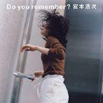 [Single] 宮本浩次 (Hiroji Miyamoto) – Do you remember? (2019.10.23/FLAC 24bit + MP3/RAR)