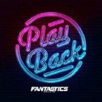 [Single] FANTASTICS from EXILE TRIBE – Play Back (2021.03.17/FLAC 24bit + MP3/RAR)