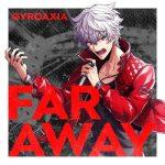 [Single] ARGONAVIS from BanG Dream! AAside: GYROAXIA – FAR AWAY (2021.03.14/MP3 + FLAC/RAR)