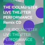 [Album] THE IDOLM@STER LIVE THE@TER PERFORMANCE Remix 02 (2021.01.22/Hi-Res FLAC/RAR)