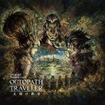 [Album] OCTOPATH TRAVELER 大陸の覇者 Original Soundtrackk (2021.03.03/MP3/RAR)