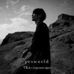 [Single] TK from 凛として時雨 – yesworld (2021.04.14/MP3/RAR)