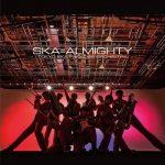 [Album] 東京スカパラダイスオーケストラ (Tokyo Ska Paradise Orchestra) – SKA=ALMIGHTY (2021.03.03/FLAC 24bit Lossless/RAR)