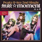 [Single] D4DJ: Peaky P-key – 無敵☆moment (2021.04.14/MP3 + FLAC/RAR)