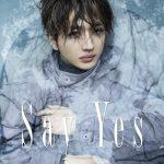 [Single] Nissy(西島隆弘) – Say Yes (2021.04.30/FLAC + MP3/RAR)