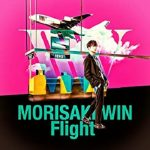 [Album] MORISAKI WIN – Flight (2021.05.12/FLAC + MP3/RAR)