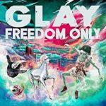 [Album] GLAY – FREEDOM ONLY (2021.06.25/FLAC + MP3/RAR)
