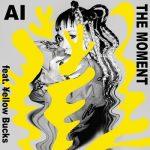 [Single] Ai – THE MOMENT (feat. ¥ellow Bucks) (2021.06.28/MP3 + FLAC/RAR)