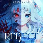 [Single] Hololive: Gawr Gura – REFLECT (2021.06.22/MP3 + FLAC/RAR)