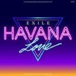 [Single] EXILE – HAVANA LOVE (2021.07.01/FLAC 24bit + MP3/RAR)