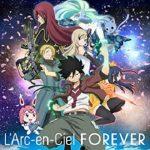 [Single] L'Arc~en~Ciel – FOREVER (Anime Edit) (2021.07.25/FLAC 24bit + MP3/RAR)
