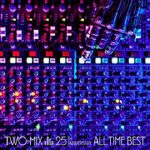 [Album] TWO-MIX – TWO-MIX 25th Anniversary ALL TIME BEST【FILES】 (2021.03.29/MP3/RAR)