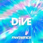 [Single] FANTASTICS from EXILE TRIBE – DiVE (2021.07.05/FLAC/RAR)