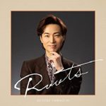 [Album] 山内惠介 (Keisuke Yamauchi) – Roots (2021.09.01/FLAC + MP3/RAR)