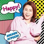 [Single] Kiyoshi Hikawa – Happy 主題歌 (2021.09.11/MP3 + FLAC/RAR)